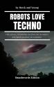 Robots Love Techno